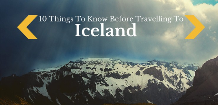 10 things to know before travelling to iceland