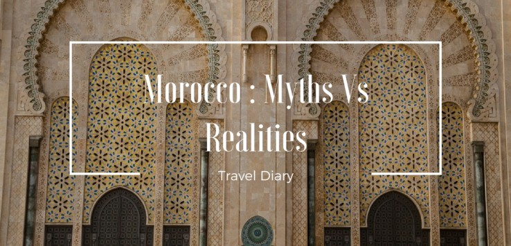 Morocco : Myths vs Realities