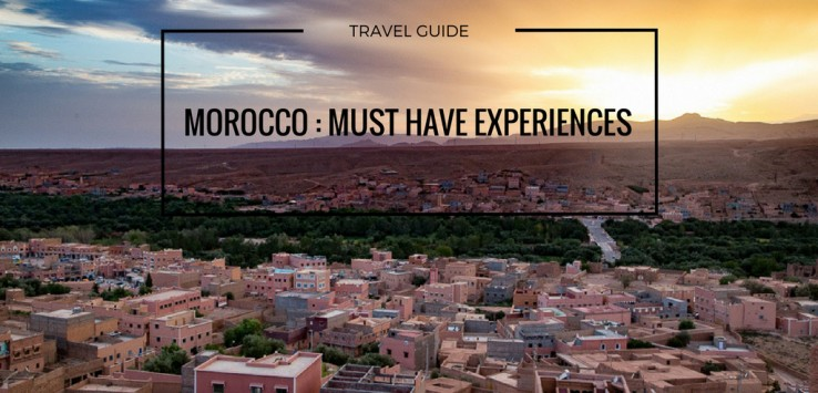 Morocco Must Have experiences by TheTalkingTrails