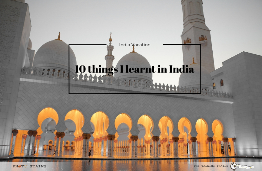 Things I learnt in India by TheTalkingTrails